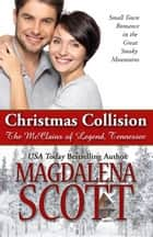 Christmas Collision ebook by Magdalena Scott