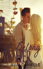 I Belong to Her ebook by Ava Danielle