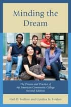 Minding the Dream ebook by Gail O. Mellow,Cynthia M. Heelan