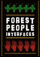 Forest People Interfaces ebook by Bas Arts,Séverine van Bommel,Mirjam Ros-Tonen,Gerard Verschoor