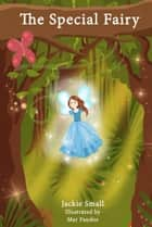 The Special Fairy ebook by Jackie Small