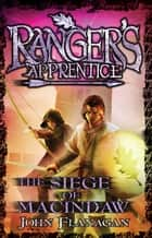 Ranger's Apprentice 6: The Siege Of Macindaw ebook by