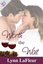 Worth the Wait ebook by Lynn LaFleur