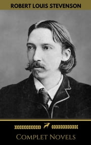 Robert Louis Stevenson: Complete Novels (Golden Deer Classics) ebook by Robert Louis Stevenson, Golden Deer Classics