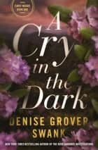 A Cry in the Dark - Carly Moore #1 ebook by Denise Grover Swank