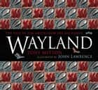 Wayland ebook by Tony Mitton, John Lawrence