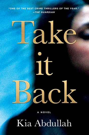 Take It Back - A Novel ebook by Kia Abdullah