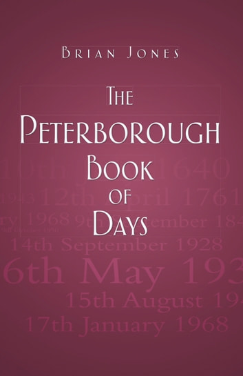 Peterborough Book of Days ebook by Brian Jones