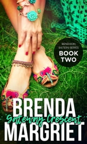 Gateway Crescent - Bendixon Sisters, #2 ebook by Brenda Margriet