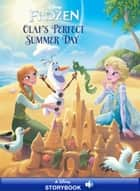 Frozen: Anna & Elsa: Olaf's Perfect Summer Day - A Disney Read-Along eBook by Disney Book Group