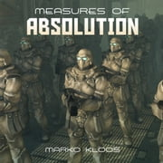 Measures of Absolution audiobook by Marko Kloos