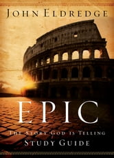 Epic Study Guide ebook by John Eldredge