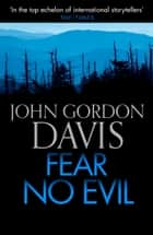 Fear No Evil ebook by John Gordon Davis