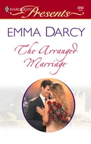 The Arranged Marriage ebook by Emma Darcy