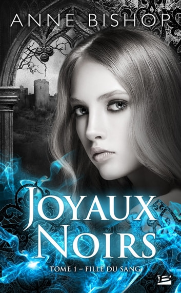 Fille du sang - Les Joyaux Noirs, T1 ebook by Anne Bishop