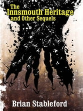 The Innsmouth Heritage and Other Sequels ebook by Brian Stableford