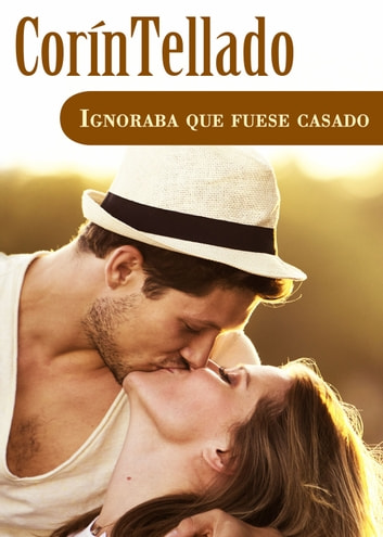 Ignoraba que fuese casado eBook by Corín Tellado