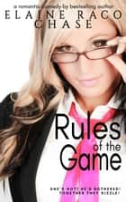 Rules Of The Game ebook by Elaine Raco Chase