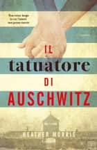 Il tatuatore di Auschwitz ebook by Heather Morris, Stefano Beretta