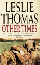 Other Times ebook by Leslie Thomas