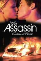 The Assassin ebook by Suzanne  Rossi