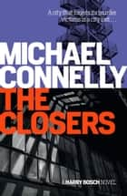 The Closers - Harry Bosch Mystery 11 ebook by Michael Connelly
