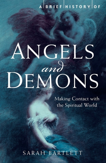 A Brief History of Angels and Demons ebook by Sarah Bartlett