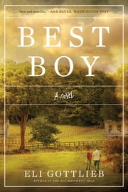 Best Boy: A Novel ebook by Eli Gottlieb