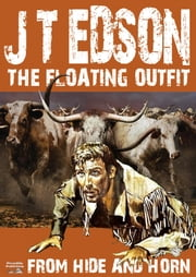 The Floating Outfit 5: From Hide and Horn ebook by J.T. Edson