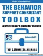 The Behavioral Support Consultant Toolbox ebook by Troy Stewart