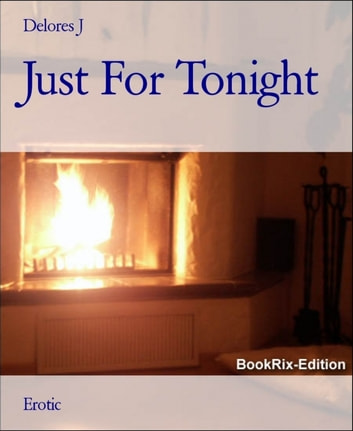 Just For Tonight ebook by Delores J