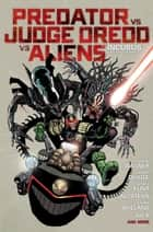 Predator Versus Judge Dredd Versus Aliens - Incubus and Other Stories ebook by John Wagner, Henry Flynt