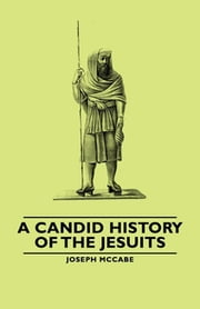 A Candid History of the Jesuits ebook by Kobo.Web.Store.Products.Fields.ContributorFieldViewModel