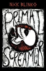 The Primal Screamer ebook by Blinko, Nick