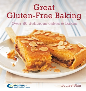 Great Gluten-Free Baking - Over 80 delicious cakes and bakes ebook by Louise Blair