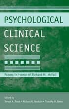 Psychological Clinical Science ebook by Teresa A. Treat,Richard R. Bootzin,Timothy B. Baker