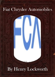 Fiat Chrysler Automobiles ebook by Henry Lockworth,Lucy Mcgreggor,John Hawk