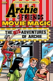 Pep Digital Vol. 039: Archie & Friends: Movie Magic ebook by Archie Superstars