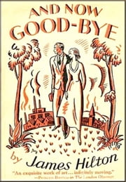 And Now Good-bye ebook by James Hilton