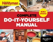 Complete Do-it-Yourself Manual Newly Updated ebook by Editors Of Family Handyman