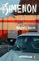 Maigret's Secret - Inspector Maigret #54 ebook by Georges Simenon, David Watson