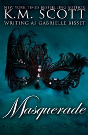 Masquerade ebook by Gabrielle Bisset,K.M. Scott