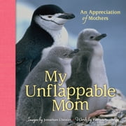 My Unflappable Mom - An Appreciation of Mothers ebook by Jonathan Chester,Patrick Regan