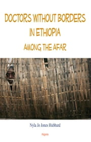 Doctors Without Borders in Ethiopia: - Among the Afar ebook by Nyla Jo Jones  Hubbard