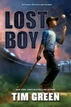 Lost Boy ebook by Tim Green