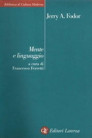 Mente e linguaggio ebook by Jerry A. Fodor, Francesco Ferretti