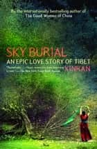 Sky Burial ebook by Xinran