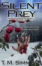 Silent Prey ebook by TM Simmons