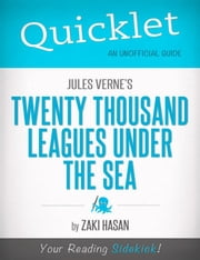 Quicklet on Jules Verne's Twenty Thousand Leagues Under the Sea ebook by Zaki  Hasan