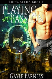 Playing with Passion Theta Series Book 1 ebook by Gayle Parness